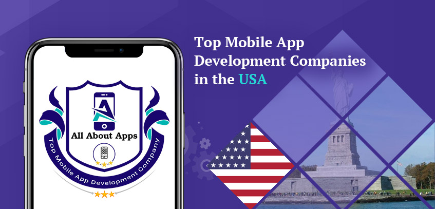 Top Mobile App Development Companies in USA – 2021