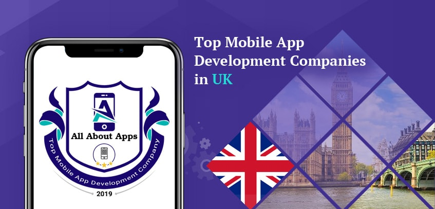 Top Mobile App Development Companies in UK – 2020