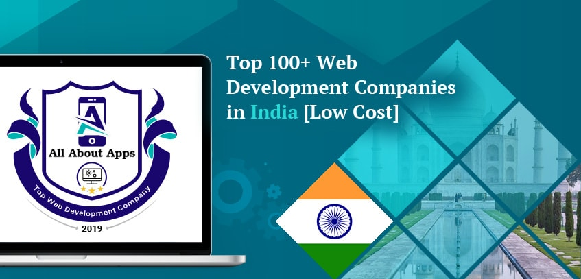 Top 100+ Web Development Companies in India [Low Cost]