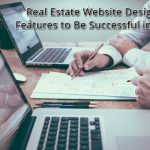 Real Estate Website Design and Features to Be Successful in Niche