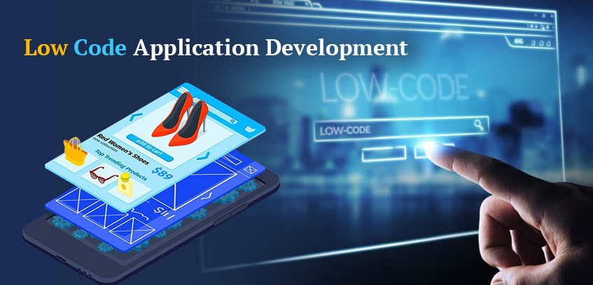 Why Low Code Application Development is Trending for New Applications?