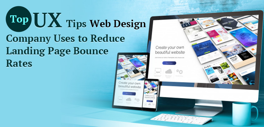 Top UX Tips Web Design Companies Uses to Reduce Landing Page Bounce Rates