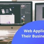 Web Application and Their Business Benefits