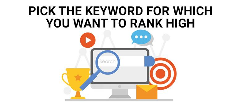 Pick the keyword for which you want to rank high