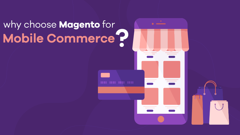 Why choose Magento For Mobile Commerce?