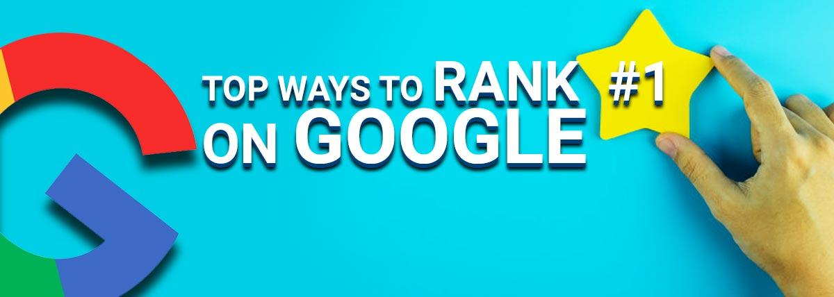 Top Ways to Rank 1 on Google