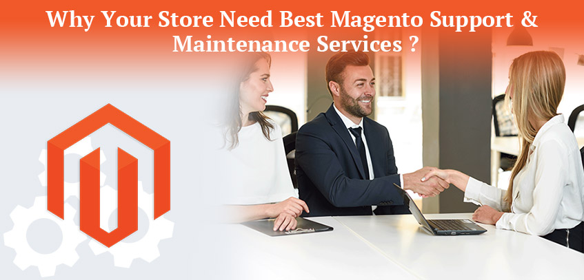 Why Your Store Need Best Magento Support & Maintenance Services?