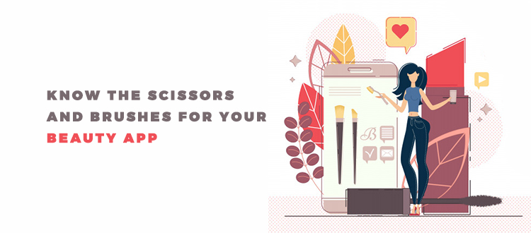 Things You Must Know Before Developing an On-Demand Beauty Service App