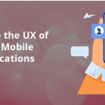 How to Improve the UX of Your Mobile Apps