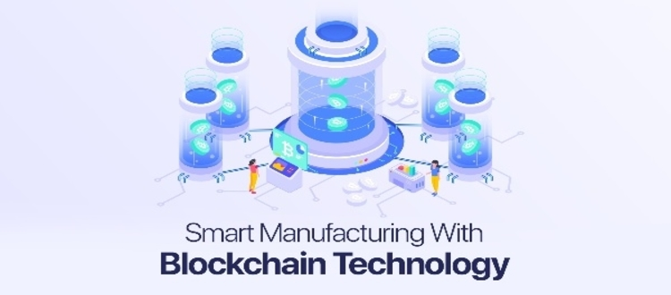 Smart Manufacturing With Blockchain Technology