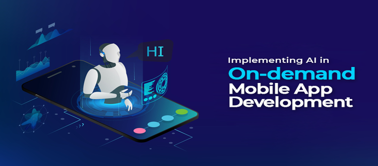 Implementing AI in On-Demand Mobile App Development