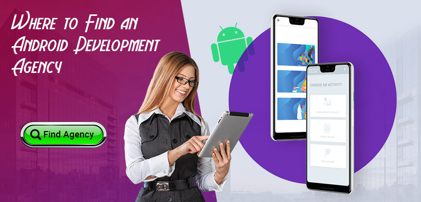 Where to Find an Android Development Agency?