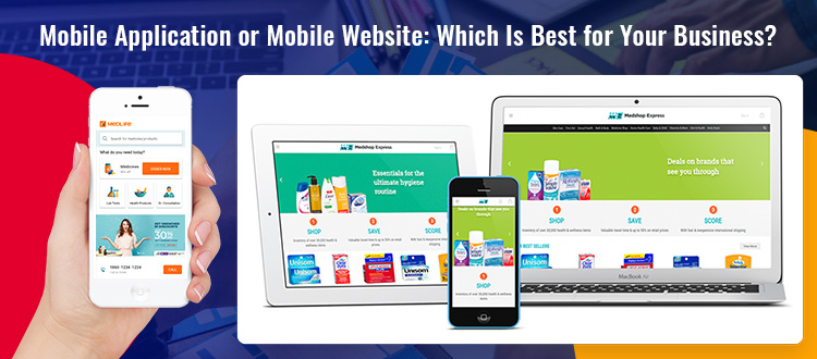 Mobile Application or Mobile Website: Which Is Best for Your Business?