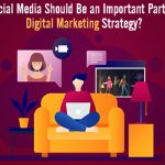 Why Social Media Should Be an Important Part of Your Digital Marketing Strategy?