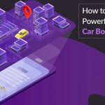 How to Build a Powerful Car Booking App in 2021?