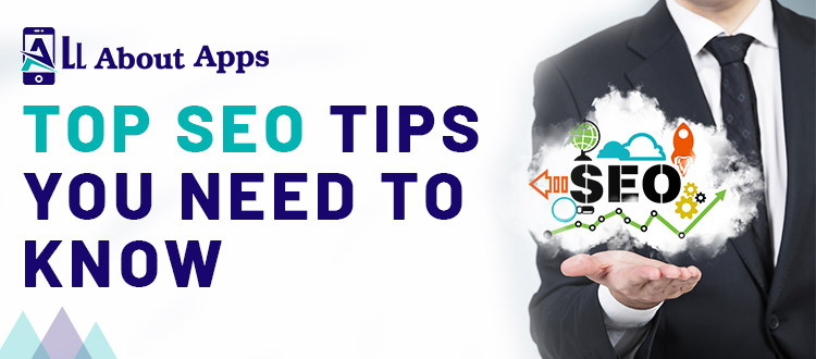 Top 7 SEO Tips You Need to Know in 2021