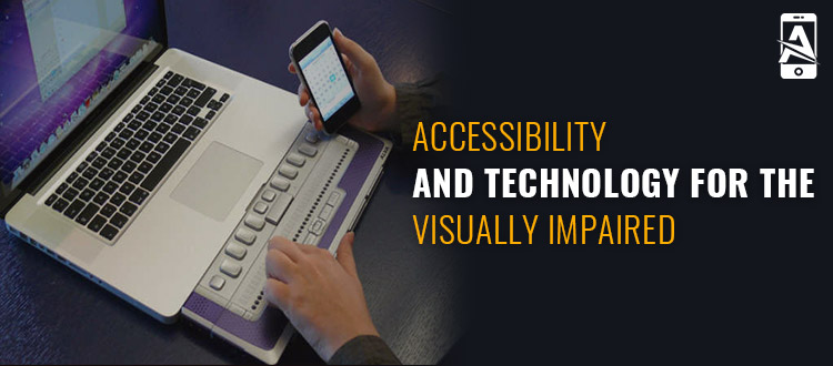 Accessibility and Technology for the Visually Impaired