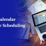 A Complete Guide to Maximizing Agency's Calendar Using Time Scheduling Software