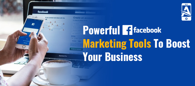 5 Powerful Facebook Marketing Tools to Boost Your Business