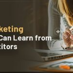 10 Digital Marketing Tactics You Can Learn from Your Competitors