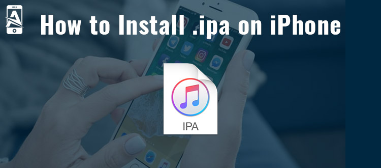 How to Install IPA Files on iPhone?
