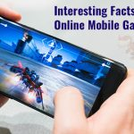Interesting Facts to Know About Online Mobile Games