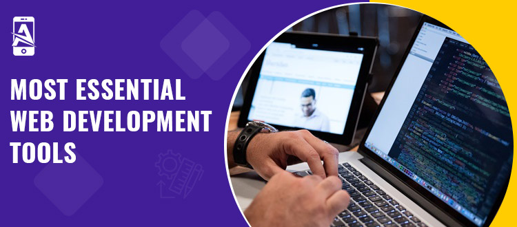 9 Most Essential Web Development Tools to Use in 2021
