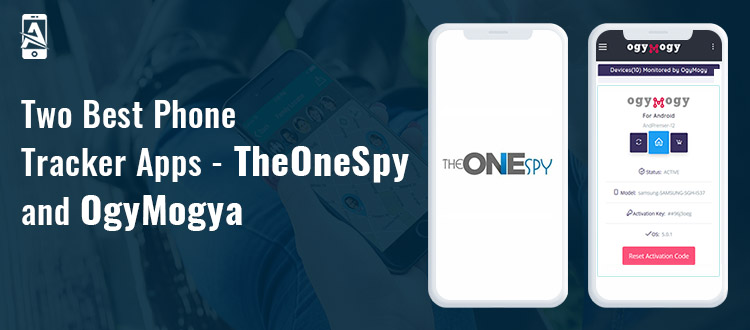 Two Best Phone Tracker Apps – TheOneSpy and OgyMogy