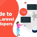 A Comprehensive Guide to Hire Laravel Developers in 2021-22
