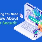 Everything You Need To Know About Cyber Security: Definition, Types, Prevention Tactics