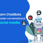 Instagram Chatbots: How to Master Conversational AI On Social Media