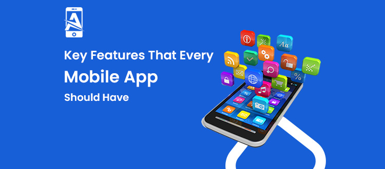 7 Key Features of Mobile App That You Should Know